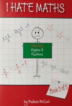 I Hate Maths Algebra Fractions | Monaghan Books I Hate Math Book